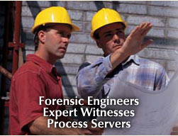 Forensic Engineers, Expert Witnesses, Process Servers